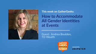 Podcast: How to Accommodate All Gender Identities at Events (Episode 173)