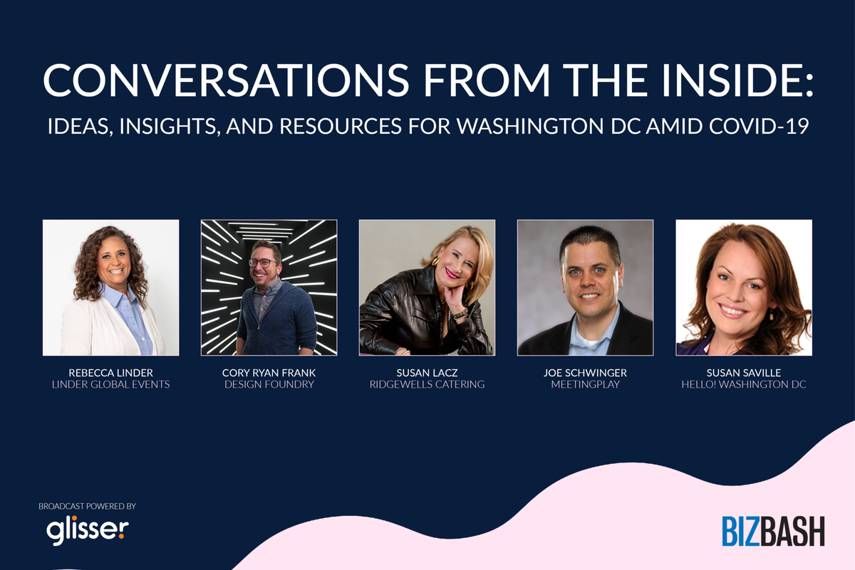 'Conversations from the Inside' Virtual Discussion with BizBash on Ideas, Insights, and Resources for Washington, DC Amid COVID-19